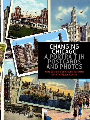 Changing Chicago A Portrait in Postcards and Photos