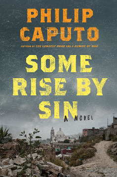 Philip Caputo novel Some Rise by Sin