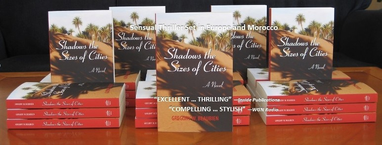 Thriller novel set in Morocco, Shadows the Sizes of Cities by author Gregory W Beaubien, paperbacks