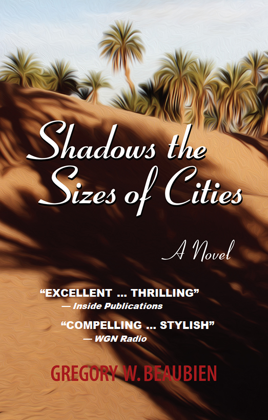 thriller novel set in Morocco, Shadows the Sizes of Cities by author Gregory W Beaubien