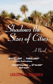 noir thriller novel set in Morocco, Shadows the Sizes of Cities by author Gregory W Beaubien