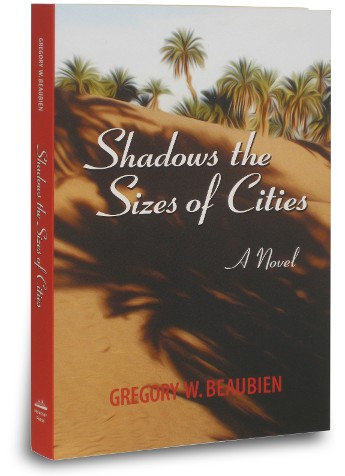 Books to read in Morocco mystery thriller novel 'Shadows the Sizes of Cities' by author Gregory W Beaubien