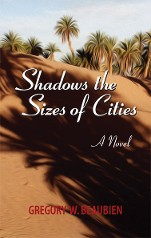 Shadows the Sizes of Cities A Novel set in Morocco by Gregory W Beaubien